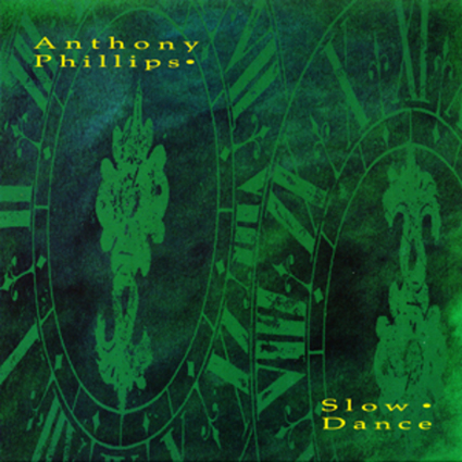 Anthony Phillips – Slow Dance