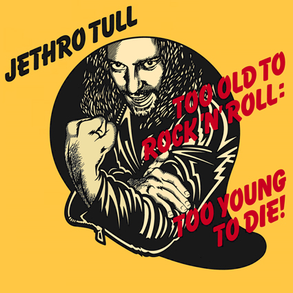 Jethro Tull - Too Old to Rock N Roll, Too Young to Die