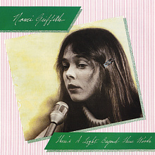 Nanci Griffith - There is a Light Beyond these Woods