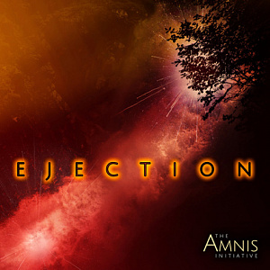 The Amnis Initiative – Ejection