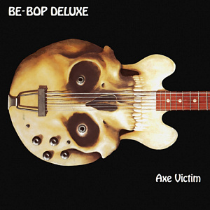 Be-Bop Deluxe – Axe Victim