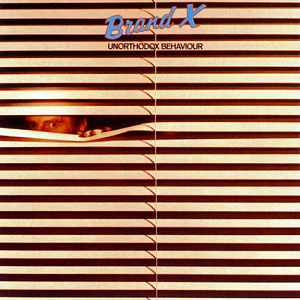Brand X - Unorthodox Behaviour