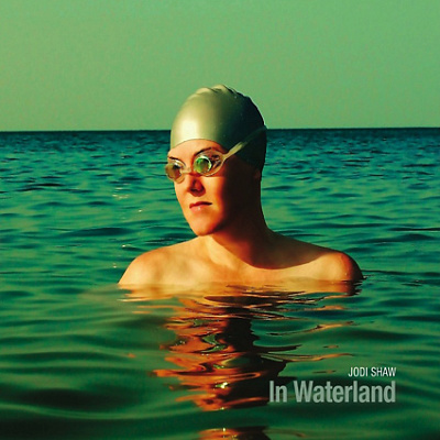 Jodi Shaw - In Waterland