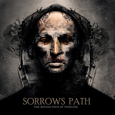 Sorrows Path - The Rough Path Of Nihilism